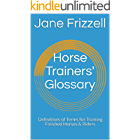 Horse Trainers' Glossary: Definitions of Terms for Training Finished Horses & Riders