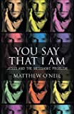 You Say That I Am: Jesus and the Messianic Problem