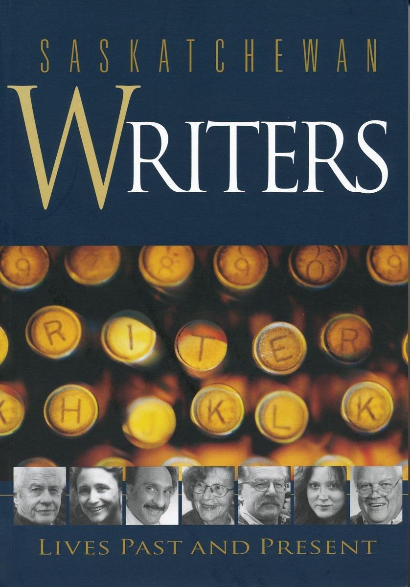 Download Saskatchewan Writers: Lives Past and Present (Trade Books based in Scholarship) pdf epub