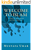 Welcome to Islam: A Step-by-Step Guide for New Muslims (English Edition)