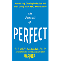 The Pursuit of Perfect: How to Stop Chasing Perfection and Start Living a Richer, Happier Life (English Edition)