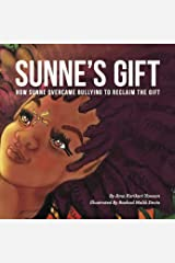 Sunne's Gift: How Sunne Overcame Bullying to Reclaim the Gift (Wiase Collection Book 1) Kindle Edition