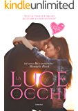 La Luce Negli occhi : The Hate Love Series Vol.2