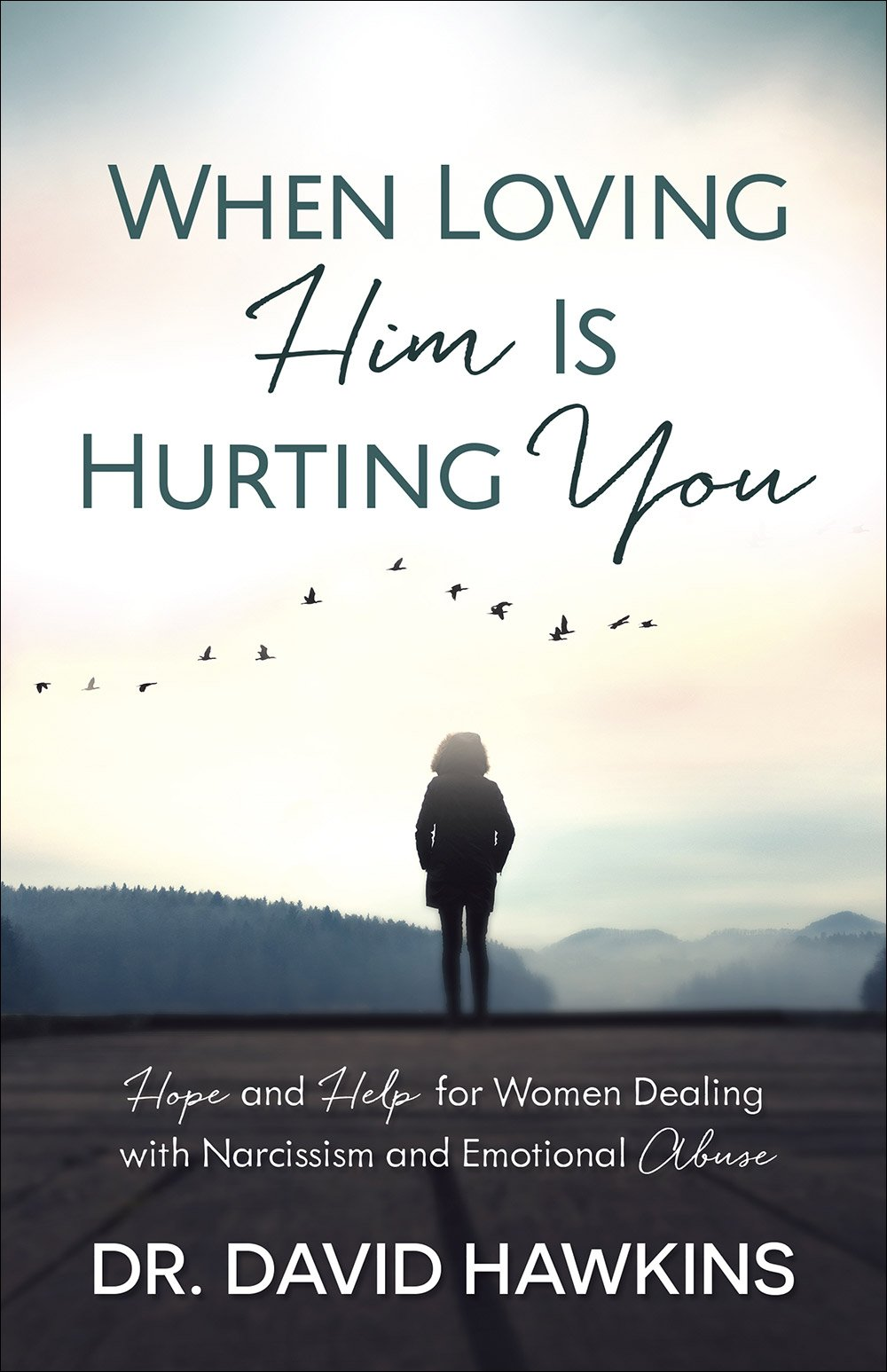com when loving him is hurting you hope and help for