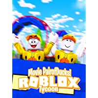 Roblox Tycoon Movie (PairofDucks)