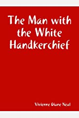 The Man with the White Handkerchief Kindle Edition
