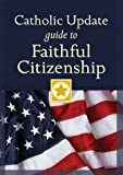 Catholic Update Guide to Faithful Citizenship (Catholic Update Guides)