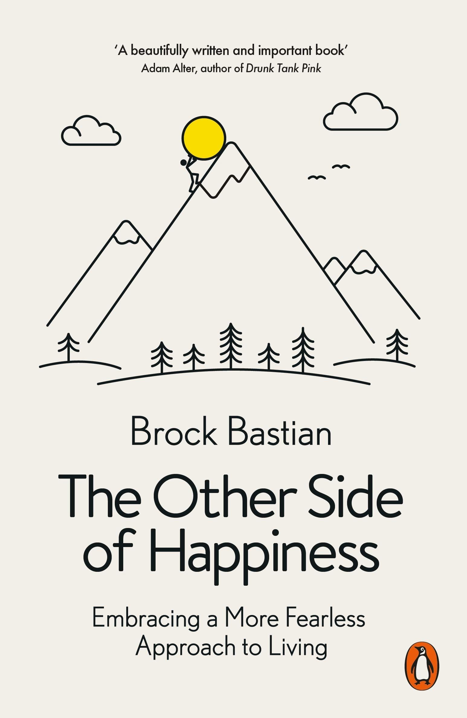 The Other Side Of Happiness  Embracing A More Fearless Approach To Living
