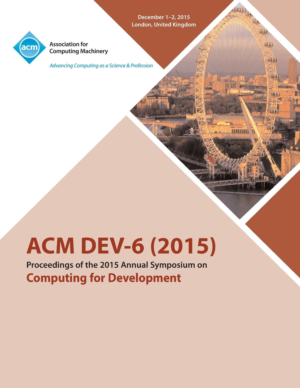 DEV-6 '15 Sixth ACM Annual Symposium on Computing for Development ebook