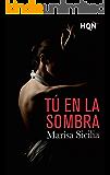 Tú en la sombra (HQÑ) (Spanish Edition)