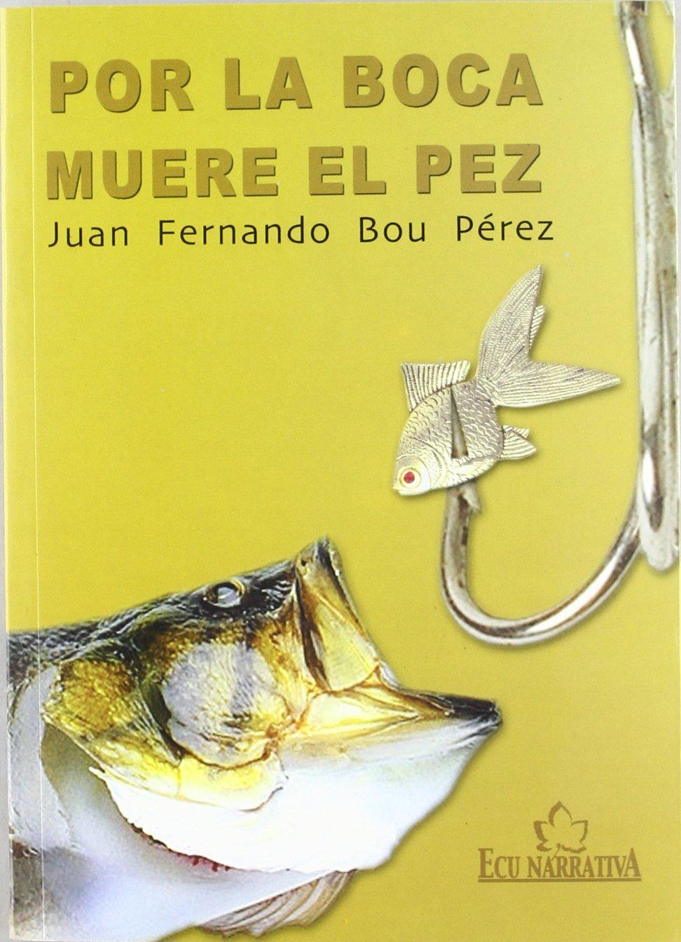 Download POR LA BOCA MUERE EL PEZ ebook