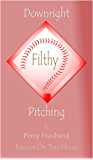 Downright Filthy Pitching Book 1 - The Science of Effective Velocity (Downright Filthy Pitching Series)
