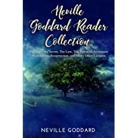 Neville Goddard Reader Collection: Feeling is the Secret, The Law, The Power of Awareness, Redemption, Resurrection, and…