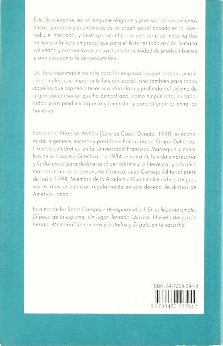 La libre empresa. Una introduccion a sus fundamentos morales, juridicos y economicos: 9788472093942: Amazon.com: Books