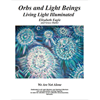 Orbs and Light Beings - Living Light Illuminated (Orbs and Light Beings Book 1) book cover