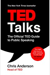 TED Talks: The official TED guide to public speaking: Tips and tricks for giving unforgettable speeches and presentations Kindle Edition