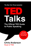 TED Talks: The official TED guide to public speaking: Tips and tricks for giving unforgettable speeches and presentations (English Edition)