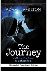 The Journey, Expanded Paperback Edition: Walking the Road to Bethlehem Paperback