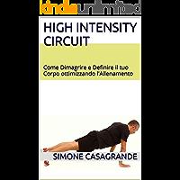 High Intensity Circuit: Come Dimagrire e Definire il tuo Corpo ottimizzando l'Allenamento