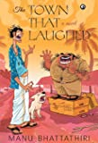 The Town that Laughed: A Novel