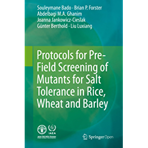 Protocols for Pre-Field Screening of Mutants for Salt Tolerance in Rice, Wheat and Barley