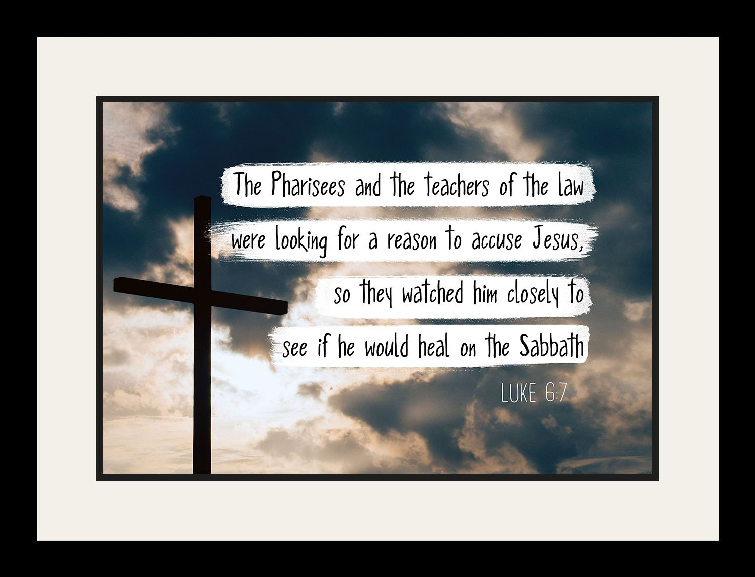 Luke 6:7 The Pharisees and the teachers - Christian Poster, Print, Picture or Framed Wall Art Decor - Bible Verse Collection - Religious Gift for Holidays Christmas Baptism (19x25 Framed)