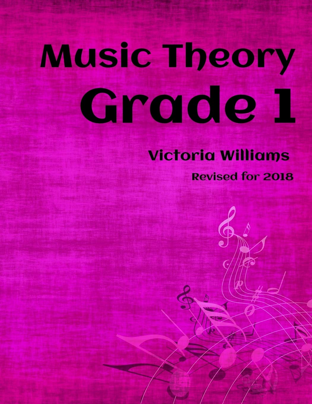 Grade One Music Theory For Abrsm Candidates Mymusictheory Complete Courses Volume 1 Williams Victoria 9781530018574 Amazon Com Books