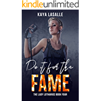 Do It for the Fame (The Lady Lotharios Book 4)