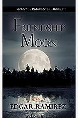 Friendship Moon: Aeternus Pond Series - Book 2 Kindle Edition