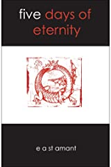 Five Days of Eternity Kindle Edition