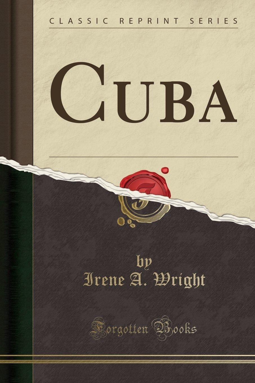 Download Cuba (Classic Reprint) pdf