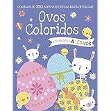 Ovos coloridos: Com mais de 250 adesivos e peças para destacar!