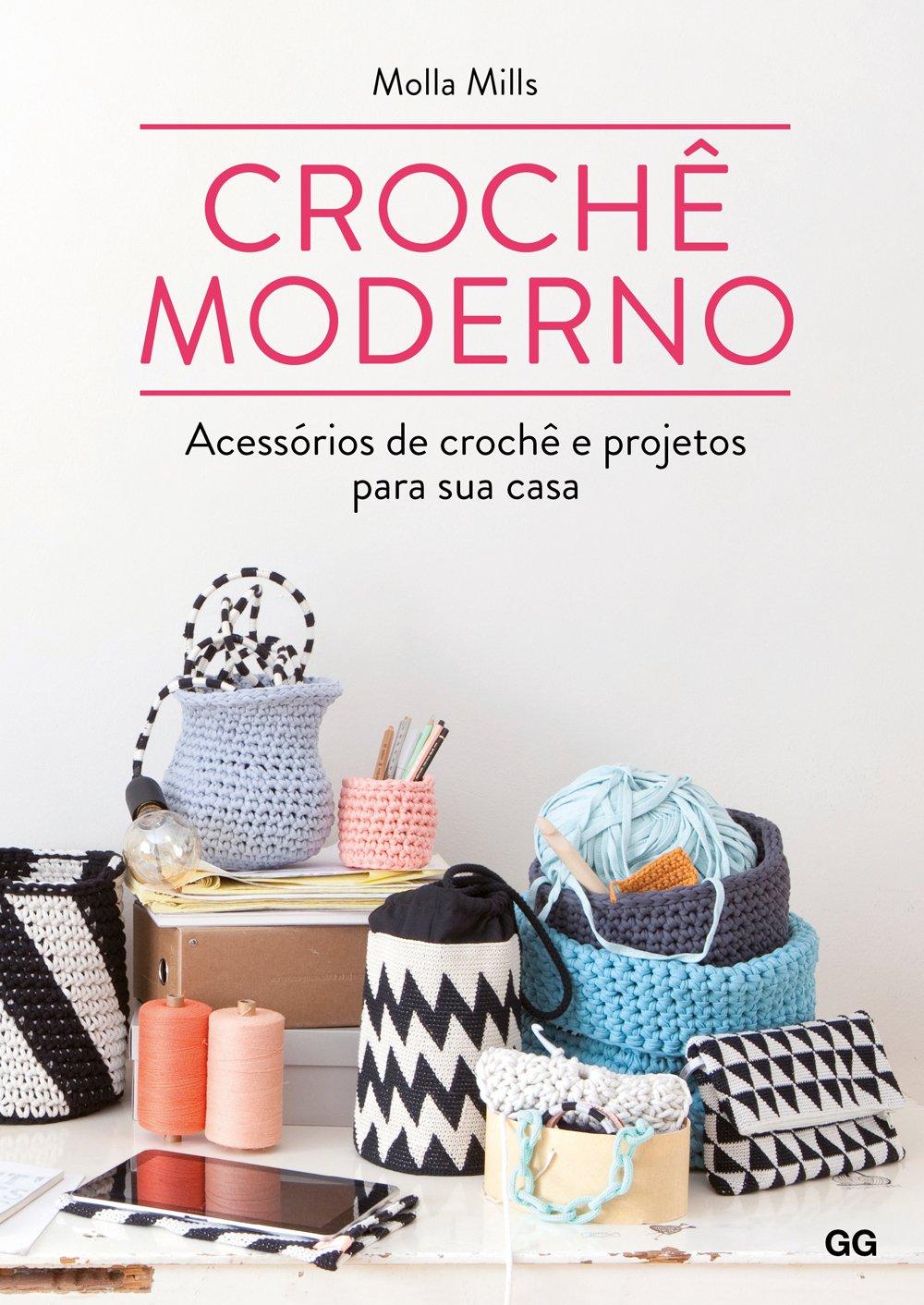 Crochê Moderno. Acessórios de Crochê e Projetos Para Sua Casa (Em Portuguese do Brasil) pdf epub