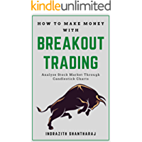 How to Make Money With Breakout Trading: A Simple Stock Market Book for Beginners - The Secret of becoming Intelligent…