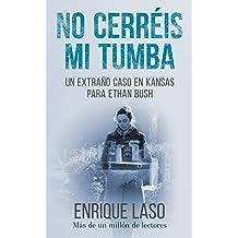 No Cerréis Mi Tumba: Una novela negra cargada de suspense para el agente del FBI (Ethan Bush nº 7) (Spanish Edition) Oct 10, 2017