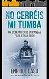No Cerréis Mi Tumba: Una novela negra cargada de suspense para el agente Ethan Bush