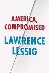 America, Compromised eBook Kindle
