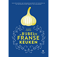 De bijbel van de Franse keuken: Van artisjokken met dragonvinaigrette tot ratatouille en van bavette met rode ui tot macarons