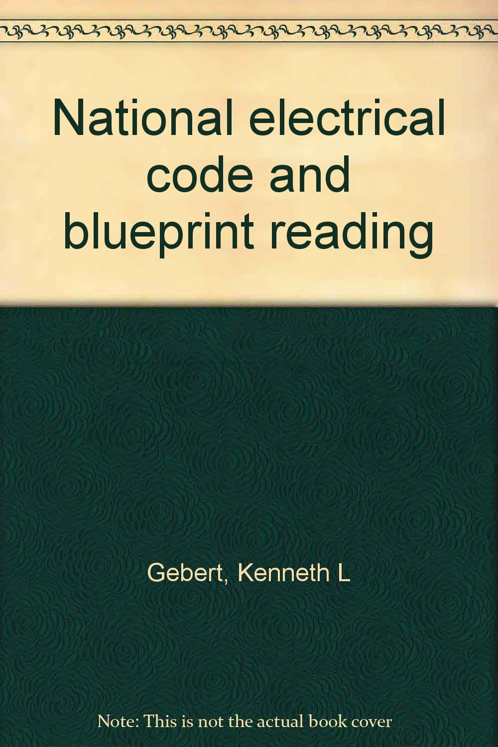 National electrical code and blueprint reading kenneth l gebert national electrical code and blueprint reading kenneth l gebert 9780826915429 amazon books malvernweather Gallery