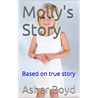 Molly's Story: Based on true story (Life in foster care Book 8)