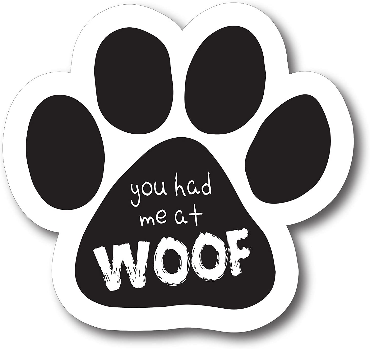 Magnet Me Up You Had Me at Woof Pawprint Car Magnet Paw Print Auto Truck Decal Magnet