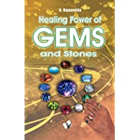 Healing Power Of Gems & Stones: Influences That Wearing Gems and Stones Can Have on Your Personal, Social and Financial Fortunes