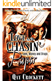 Love and Chasin' Paper: Love, Money and Drugs