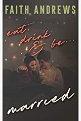 Eat, Drink and Be . . . Married Kindle Edition