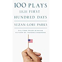 Parks, S: 100 Plays for the First Hundred