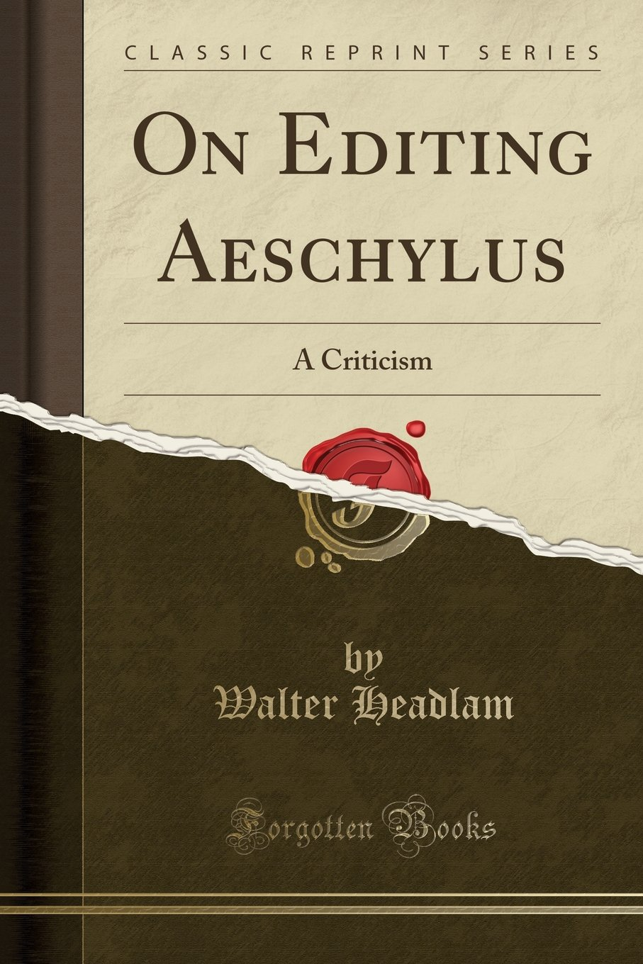 Download On Editing Aeschylus: A Criticism (Classic Reprint) PDF