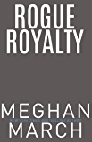 Rogue Royalty: An Anti-Heroes Collection Novel (Savage Trilogy Book 3)
