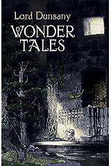 Wonder Tales: The Book of Wonder and Tales of Wonder Paperback