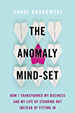 The Anomaly Mind-Set: How I Transformed My Business and My Life by Standing Out Instead of Fitting In