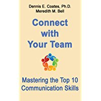 Connect with Your Team: Mastering the Top 10 Communication Skills (English Edition)